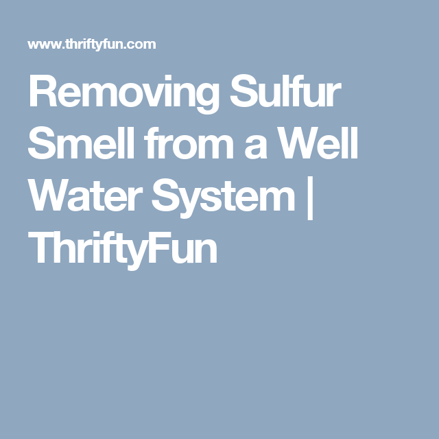 how to get rid of sulfur smell