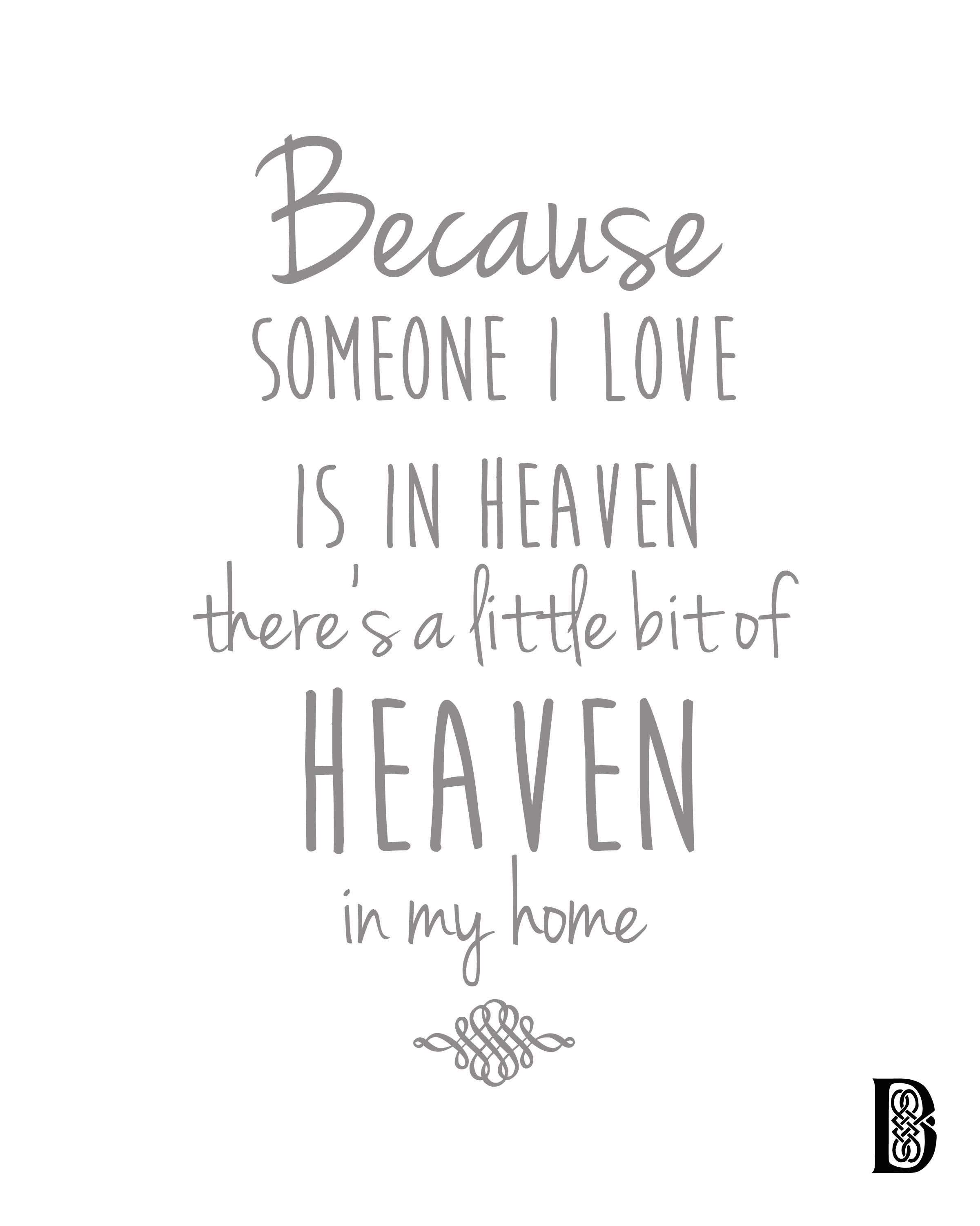 Because Someone I Love Is In Heaven There S A Little Bit Of