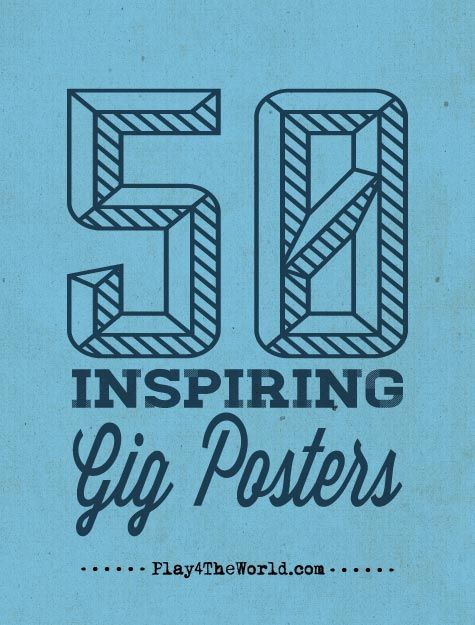 50 Inspiring Gig Posters - These are super cool! #graphics #music #design Play4TheWorld.com