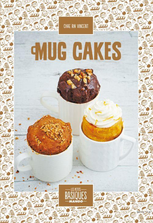 40 recettes de mug cakes, des éditions Mango.