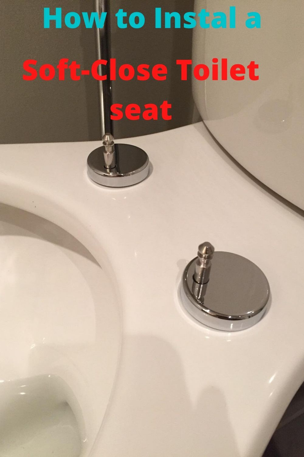 How To Install A Soft Close Toilet Seat In 2020 Toilet Seat Seating Installation