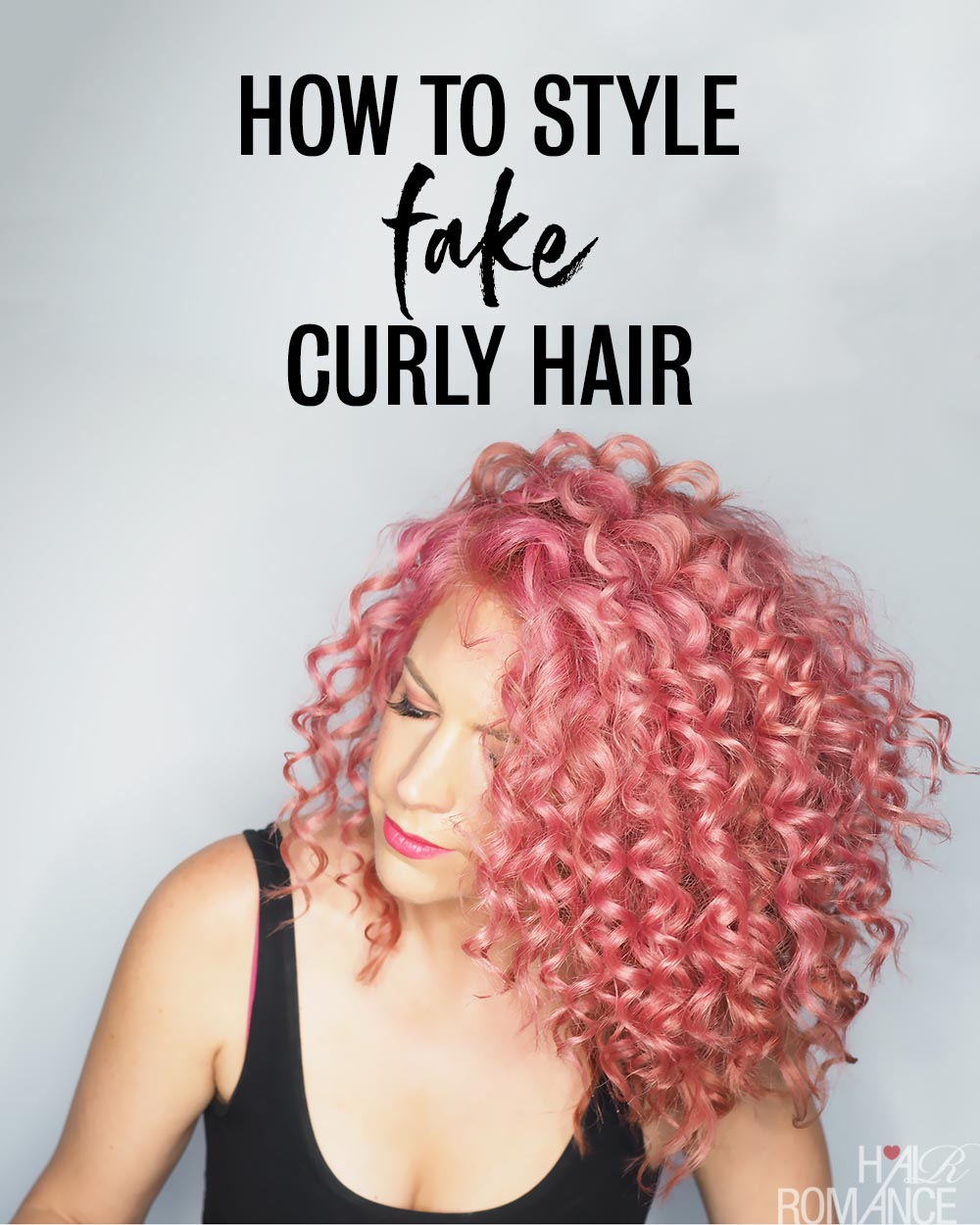Fake curls! How to get hair that looks naturally curly - Hair Romance #layeredcurlyhair