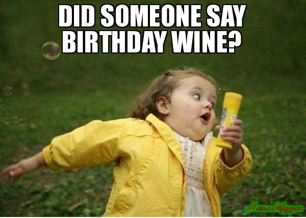 20 Happy Birthday Wine Memes To Help You Celebrate New