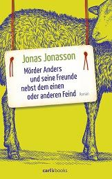 Mörder Anders und seine Freunde nebst dem ein oder anderen Feind, das klingt nicht nur amüsant, das ist es auch. Wir stellen den Roman in unserem Blog vor. Viel Spaß!