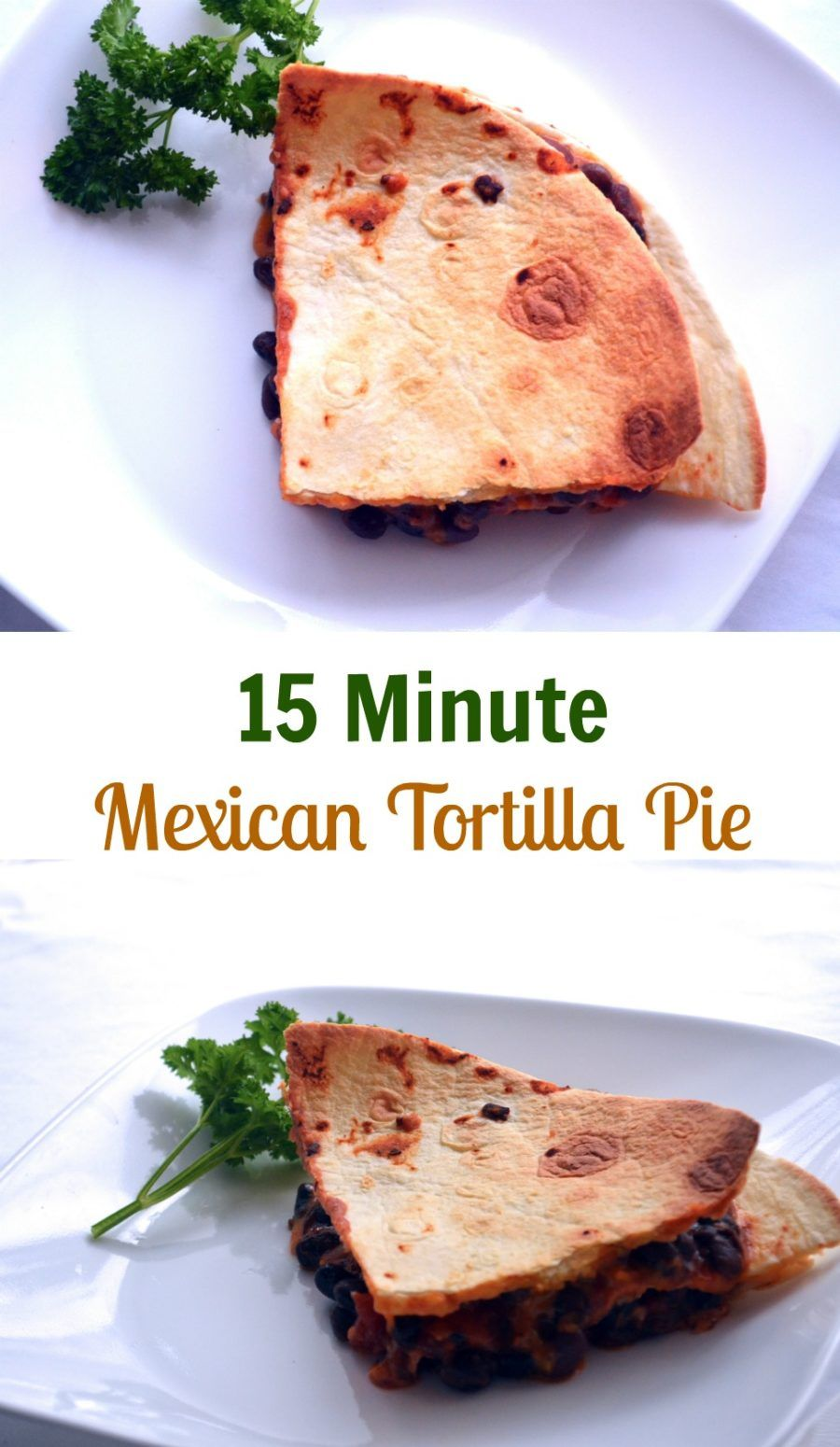 15 min tortilla pie recettes pinterest tortilla pie pies and food food forumfinder Image collections