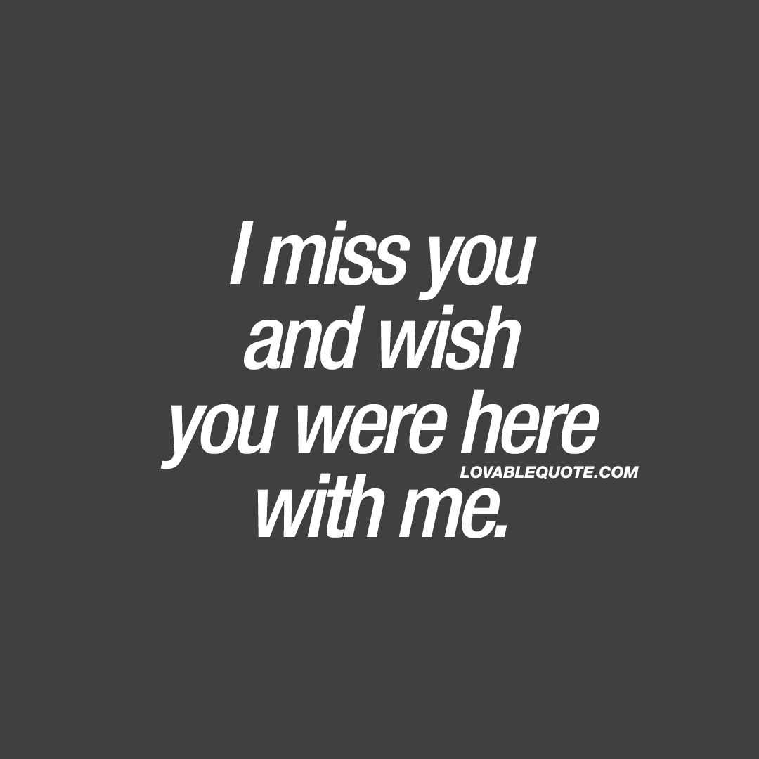 Wish You Were Here Mom Quotes: I Miss You And Wish You Were Here With Me