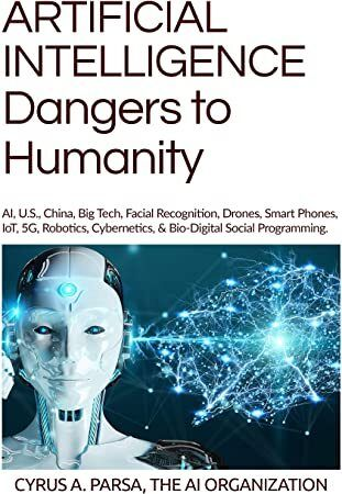 Free eBook ARTIFICIAL INTELLIGENCE Dangers to Humanity AI US China Big Tech Facial Recognit