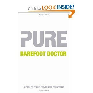 Pure The Keys To Your Supernature Amazon Co Uk Barefoot Doctor