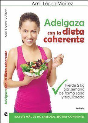 Dieta Coherente Dietas Personalizadas Para Adelgazar Nutricionistas Online Libro Adelgaza Con La Dieta Coherente Dietas Personalizadas Dieta Dieta Adelgazar