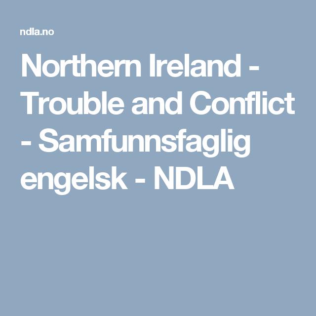 Northern Ireland - Trouble and Conflict - Samfunnsfaglig engelsk - NDLA