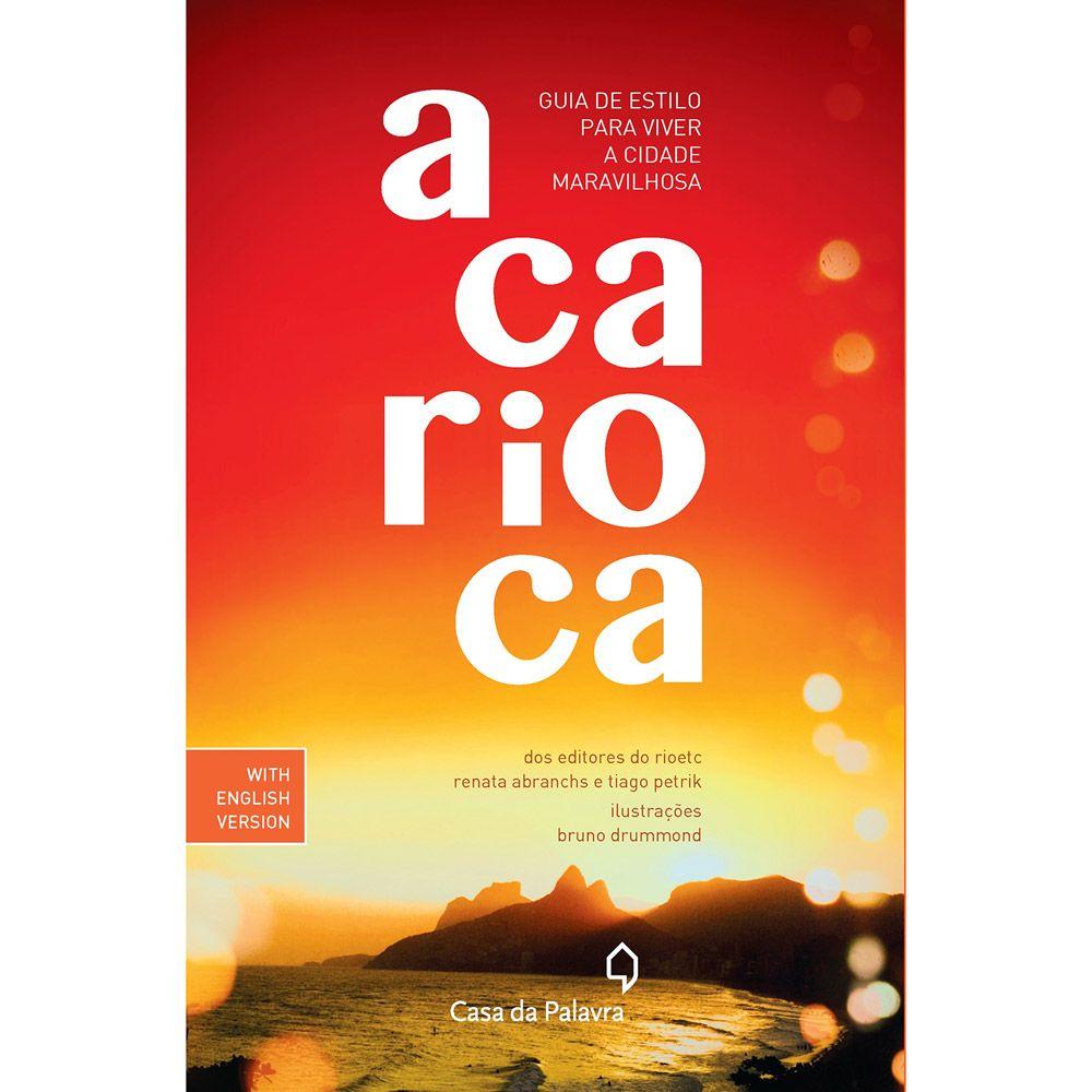 Livro A Carioca Guia De Estilo Para Viver A Cidade Maravilhosa