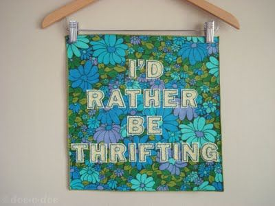 ~ i'd rather be thrifting ~ embroidered applique letters on a vintage napkin.