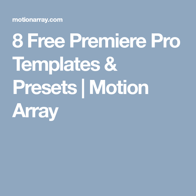 8 Free Premiere Pro Templates & Presets | Free Assets for Filmmakers