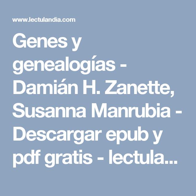 Genes y genealogías - Damián H. Zanette, Susanna Manrubia - Descargar epub y pdf gratis - lectulandia