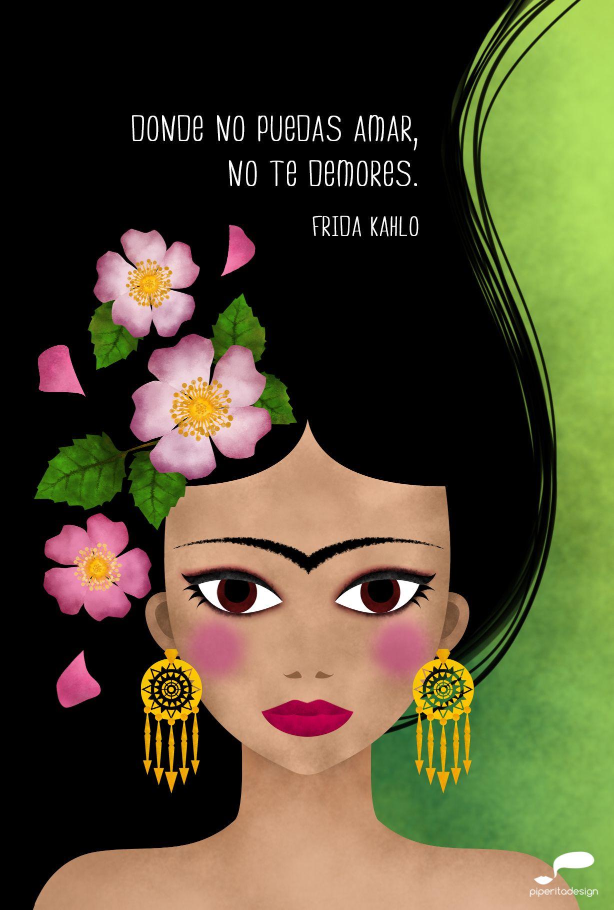 Donde No Puedas Amar No Te Demores Frida Kahlo