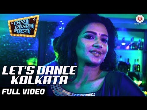 Song Name: Let's Dance Kolkata Movie Name: Dekh Kemon Lage