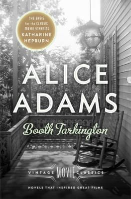 Alice Adams by Booth Tarkington,Anne Edwards, Click to Start Reading eBook, The basis for George Stevens's major motion picture starring Katharine Hepburn in her Oscar-nominated