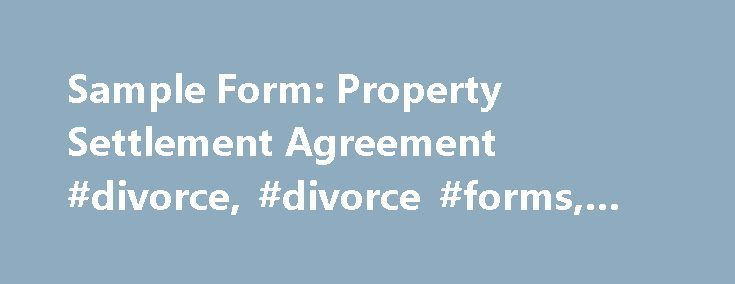 Sample Form Property Settlement Agreement #divorce, #divorce - settlement agreement