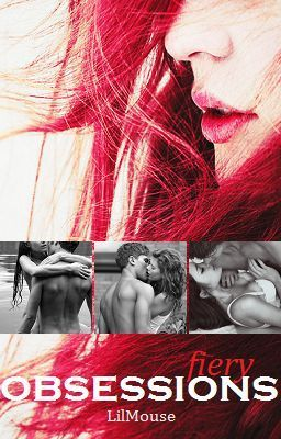 Fiery Obsessions (On Hold - End Feb) - Author Note: Fiery