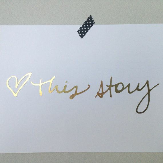 Heart  this story gold foil print