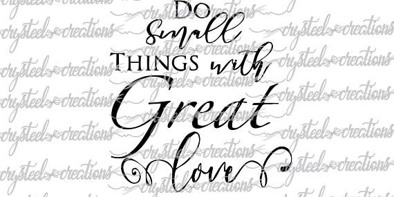 Download Do small things with great love SVG PNG Silhouette Cricut ...