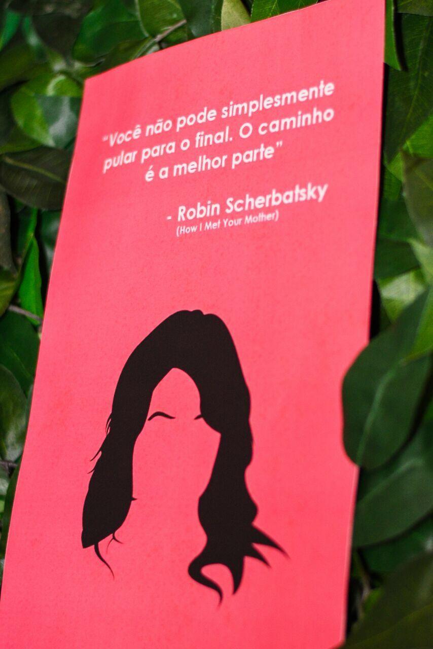 Frase Da Robin Robin Robin Scherbatsky Festa