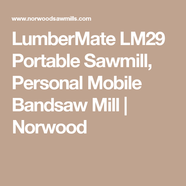 Lumbermate Lm29 Portable Sawmill Personal Mobile Bandsaw Mill Norwood