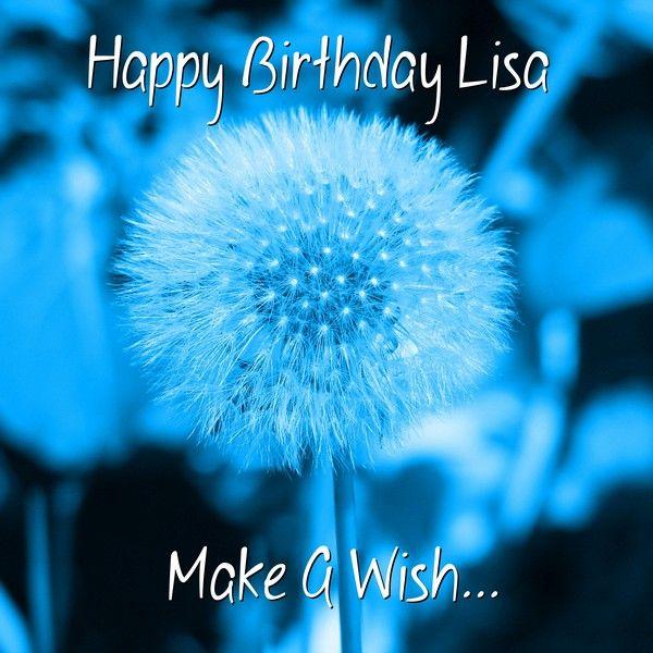 Happy Birthday Lisa Happy Birthday Happy Birthday Quotes Happy Birthday Pictures