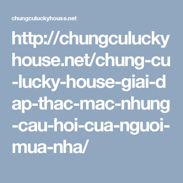 Http Chungculuckyhouse Net Chung Cu Lucky House Giai Dap