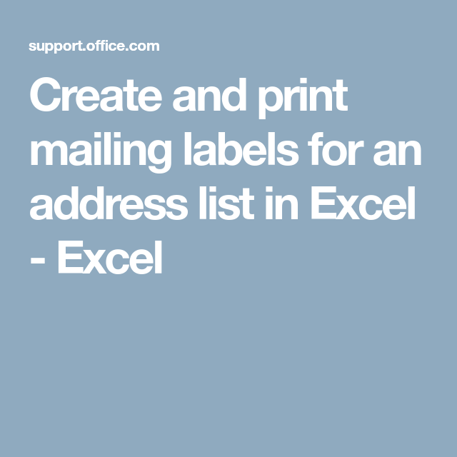 Create And Print Mailing Labels For An Address List In Excel