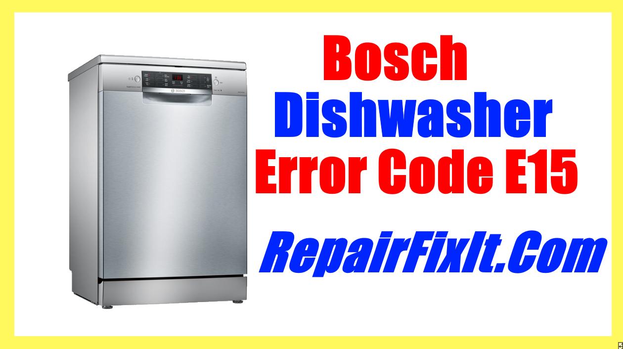 Bosch Dishwasher Error Code E15 Bosch Dishwashers Dishwasher Not Draining Dishwasher