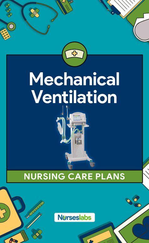 6 Mechanical Ventilation Nursing Care Plans Mechanical ventilation - care plan