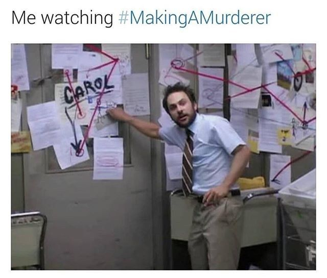 8b5d75f306e34e7b1a108317a9979849 making a murderer meme google search things that make me happy,Making A Murderer Meme