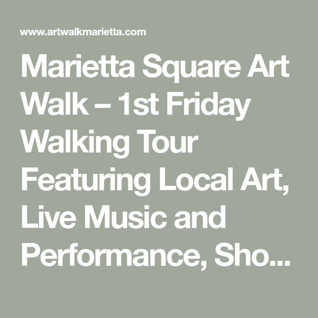 Marietta Square Art Walk – 1st Friday Walking Tour Featuring Local Art, Live Music and Performance, Shopping and Dining