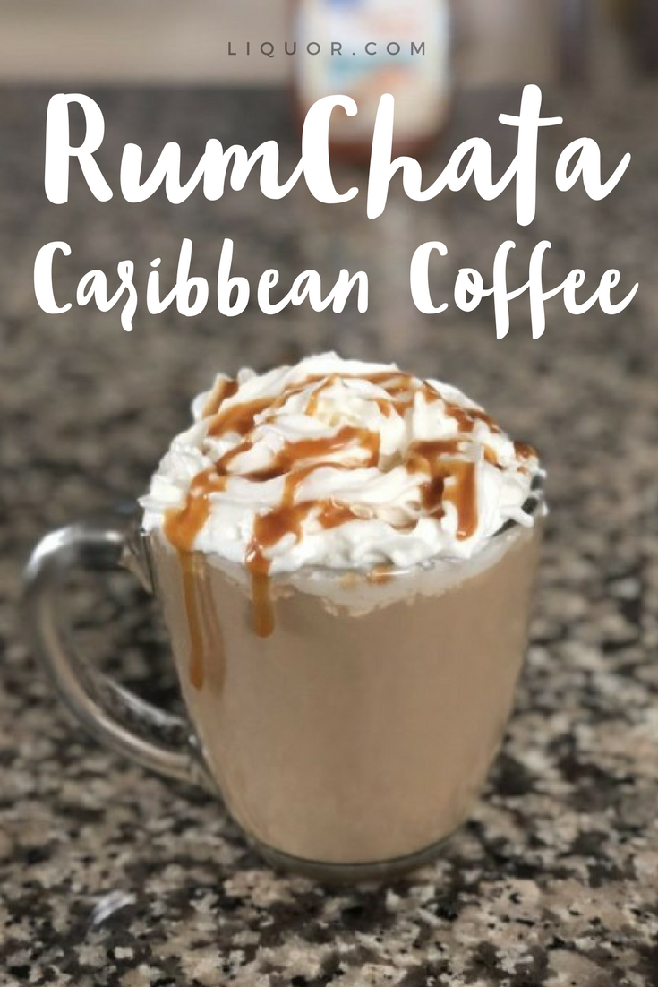 Rumchata Caribbean Coffee Alcoholic Coffee Drinks Rumchata Recipes