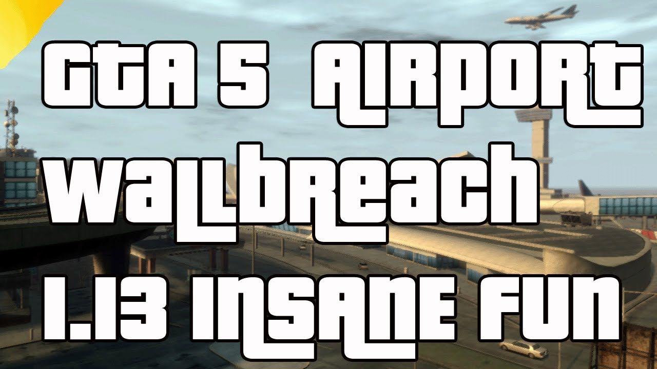 Gta 5 Online Airport Invincibility Wallbreach After Patch 1 13 Gta 5 Online Gta 5 Gta