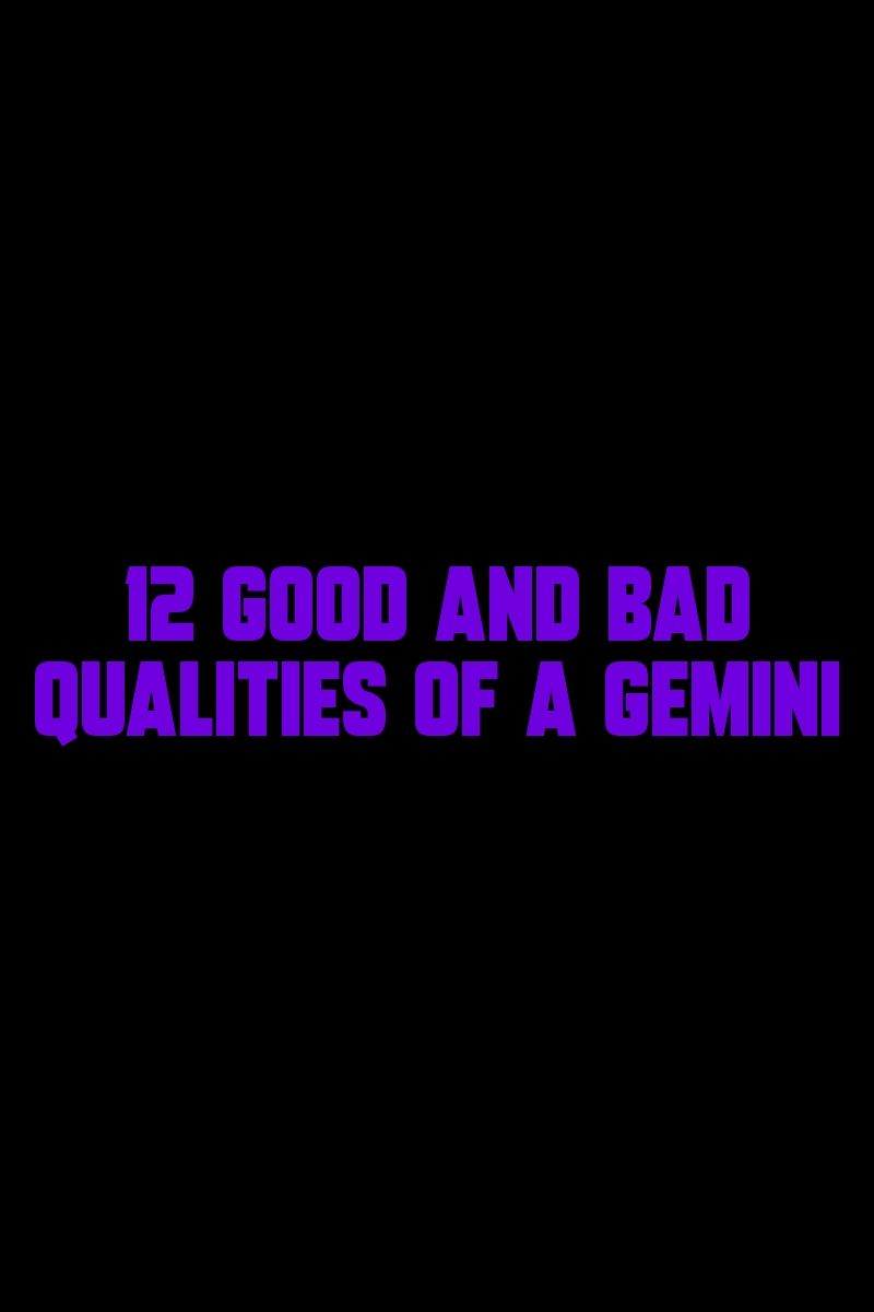 12 Good And Bad Qualities Of A Gemini Relationships Breakup Romance Zodiacsigns Leo Pisces Capricorn Aquarius Gemini Zodiac Mind Zodiac Compatibility