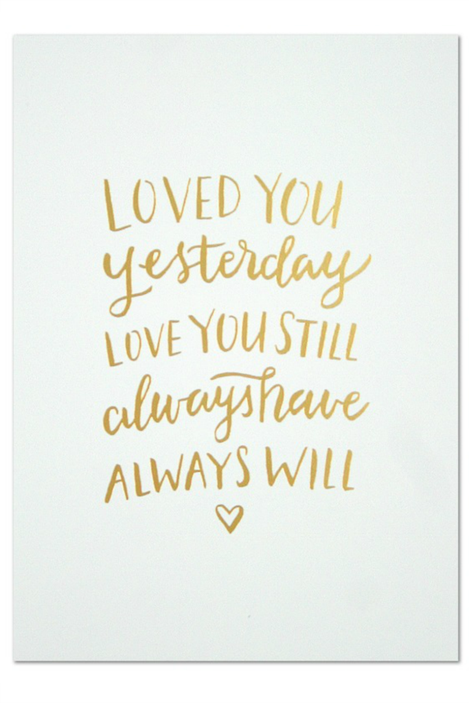 Loved You Yesterday, Love You Still, Always Have, Always