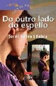 JORDI SIERRA I FABRA: DO OUTRO LADO DO ESPELLO