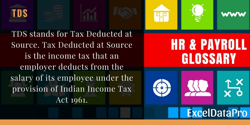 What Is Tax Deducted At Source Tds Threshold Limit Tds Return Tds Refund Exceldatapro Tax Deducted At Source Payroll Tax Exemption