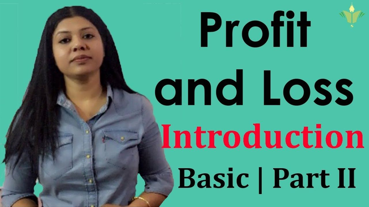 Profit and loss part ii introduction by sharya academy