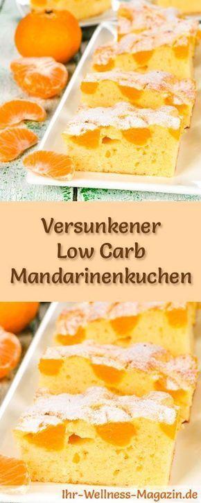 Rezept für Low Carb Mandarinenkuchen: Der kohlenhydratarme, kalorienreduzierte Kuchen wird ohne Zucker und Getreidemehl zubereitet ... #lowcarb #kuchen #backen