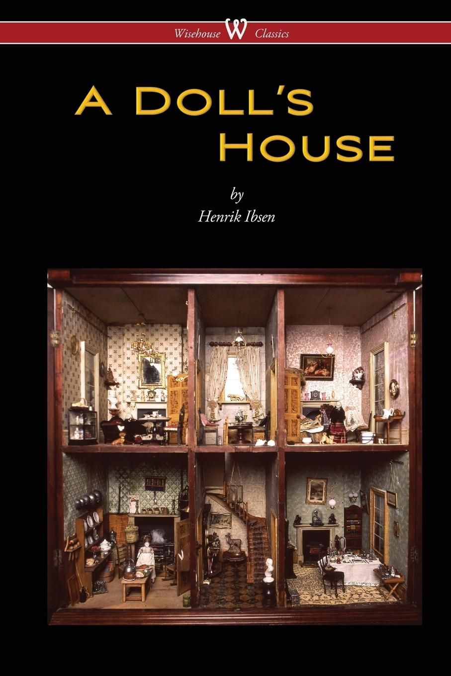 A Doll S House 1879 Is A Masterpiece Of Theatrical Craft Which