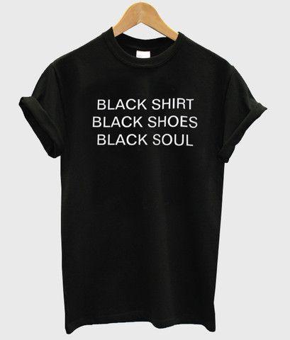 black shirt black shoes black soul #tshirt #shirt #tee #graphictee #clothing