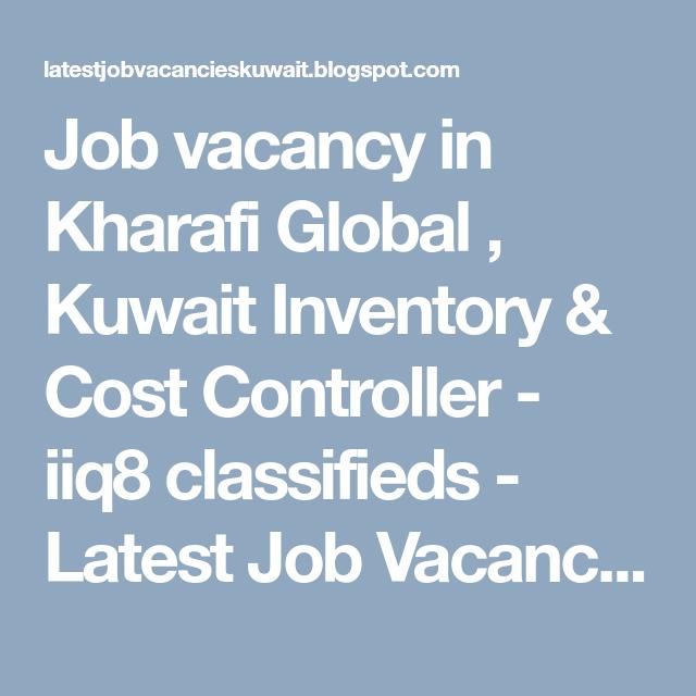 Job vacancy in Kharafi Global , Kuwait Inventory & Cost
