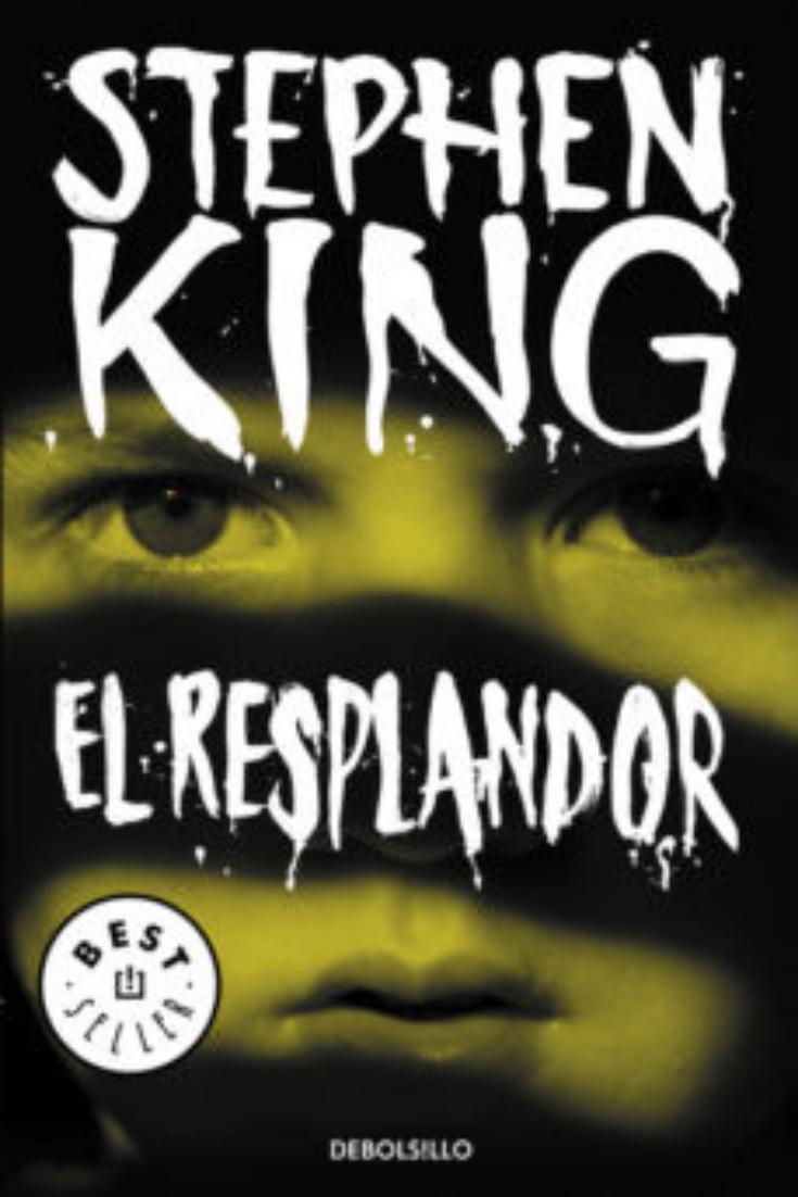 Descarga Libros Gratis Epub Pdf El Resplandor De Stephen King Libros De Terror Libros De Stephen King Stephen King It