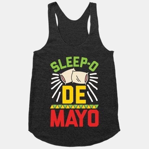 Sleep-o De Mayo #cincodemayo #cincodedrinko #party #drinking #tanktop #cinco #funny #tshirts #tops #partyshirts #naps #sleep #funny #lazy #lazyshirts #puns