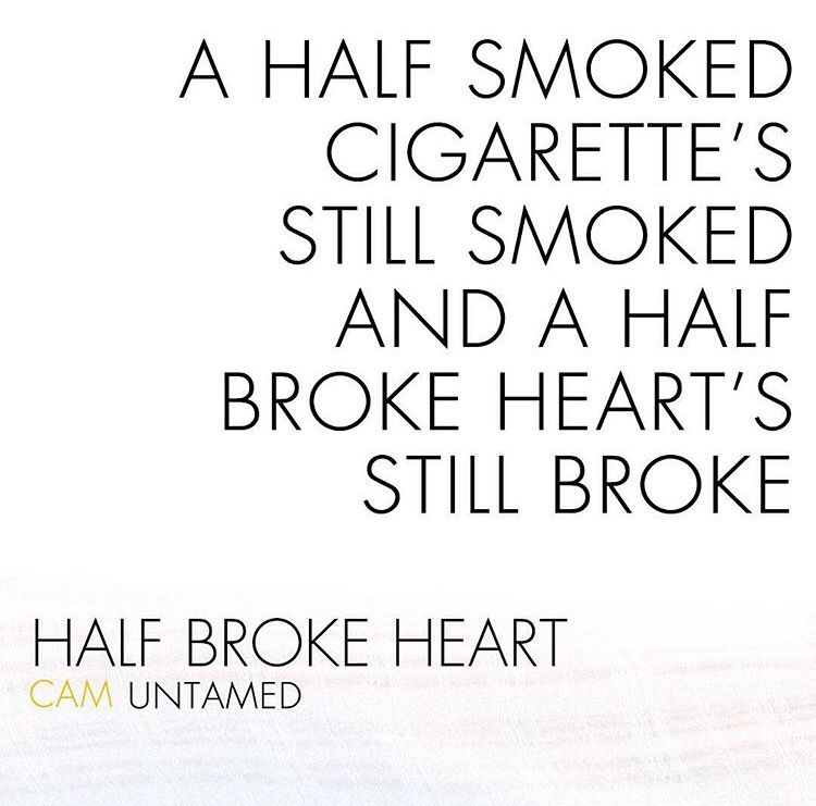 A Half Smoked Cigarette's Still Smoked And A Half Broken Heart's Beauteous Quotes About Smoking