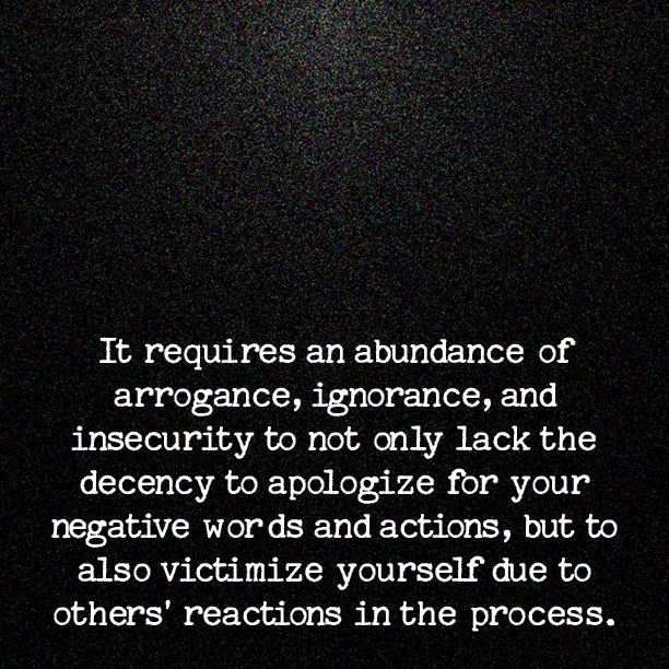 It Requires An Abundance Of Arrogance Ignorance And Insecurity To Not Only Lack The Decency To A Selfish People Quotes Arrogant People Quotes Arrogance Quotes