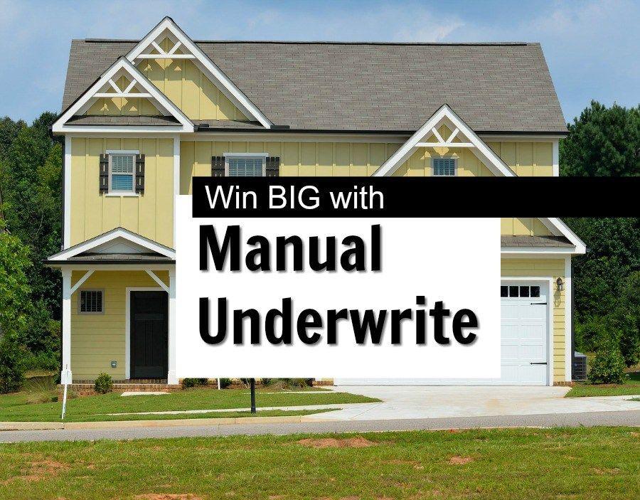 Why Manually Underwriting Mortgage Might Be A Life Changer For You With Images Underwriting Mortgage